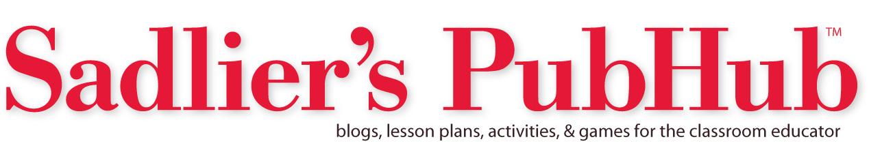 Sadlier's PubHub - blogs, lesson plans, activities, & games for the classroom educator