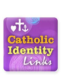 Catholic Identity Links