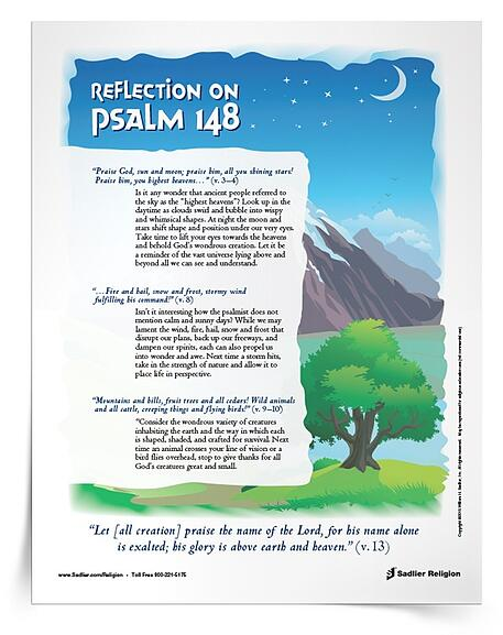 Download a Reflection on Psalm 148 and use it with your students or family to enhance your appreciation for all of God's creation.