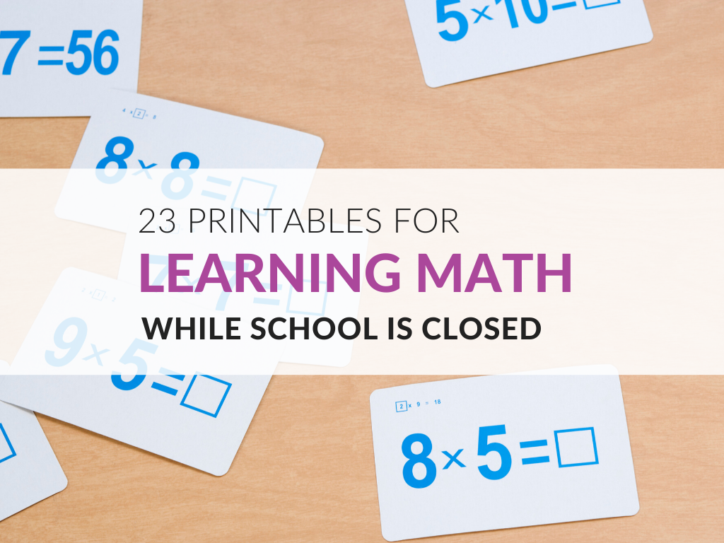 23 Printables for Learning Math While School is Closures