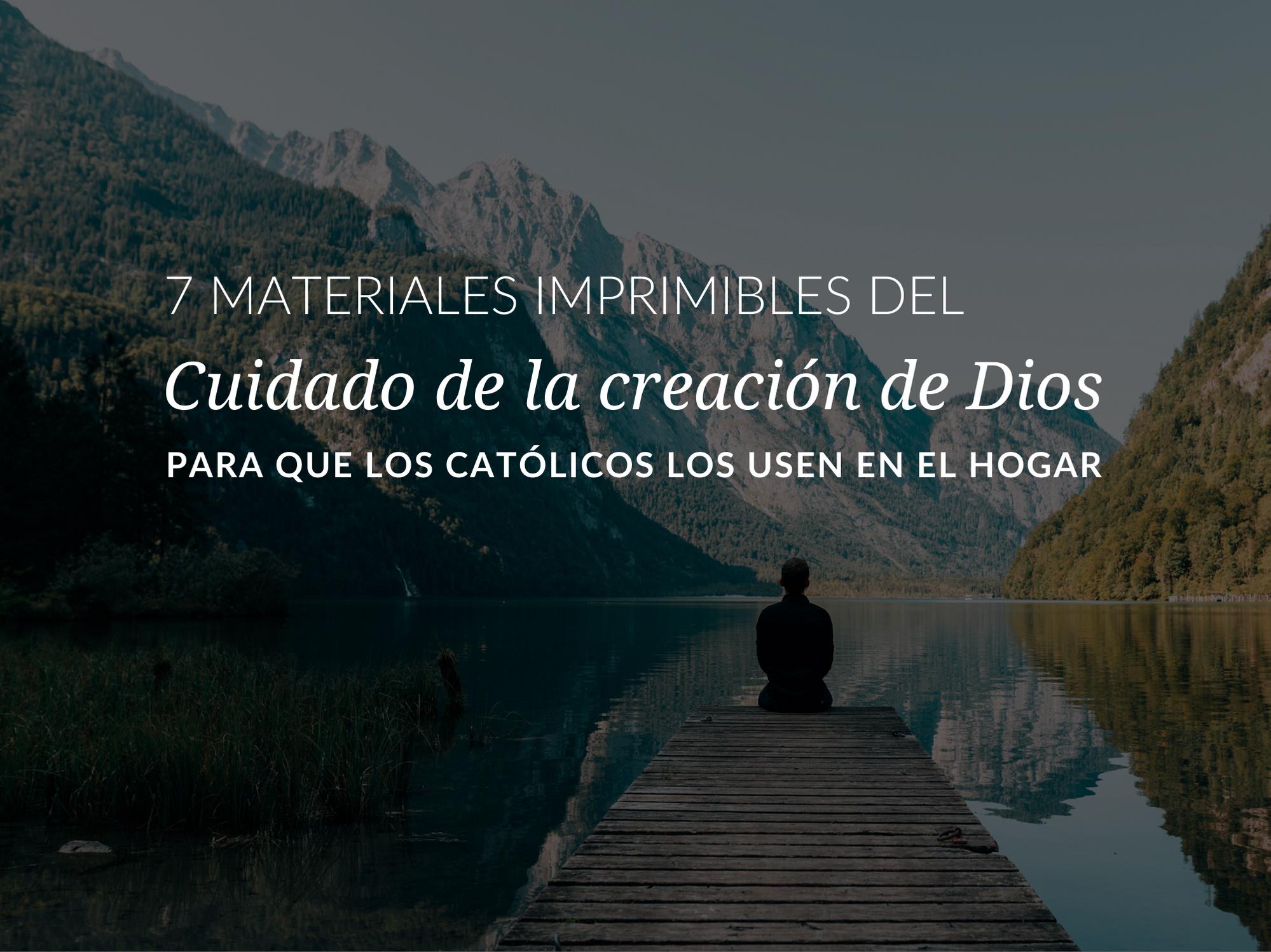 7-materiales-imprimibles-del-cuidado-de-la-creacion-de-dios-para-que-los-catolicos-los-usen-en-el-hogar