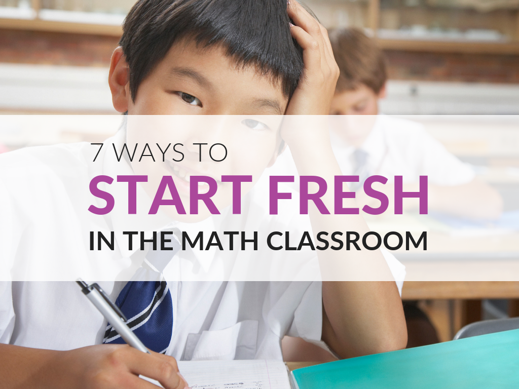 Sometimes I've felt like I needed a fresh start in my math class. A new year, a new quarter or trimester, a new unit—or sometimes I get the feeling that we've gotten into a rut and need a restart. Have you ever felt that way? This post gives you seven ideas that have worked for me over the years, and it's a great jumping-off point for getting a new start or freshening up the math classroom with new ideas.