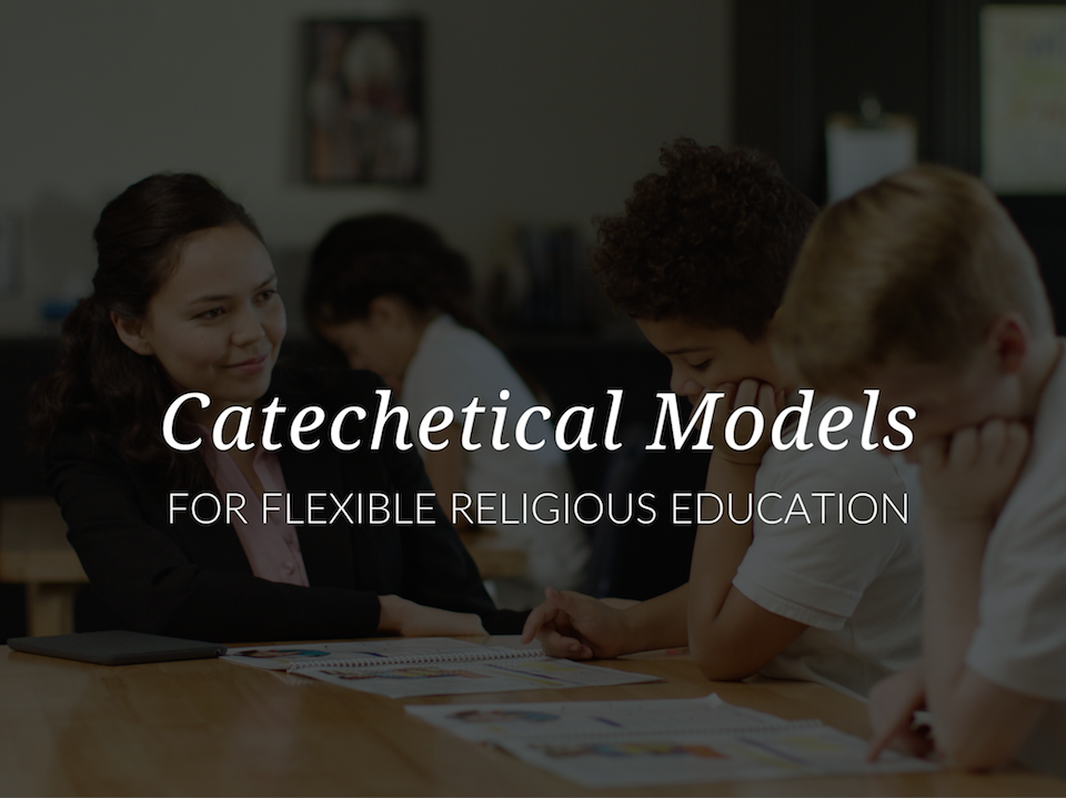 Christ In Us Catehectical Models Flexible Religious Education