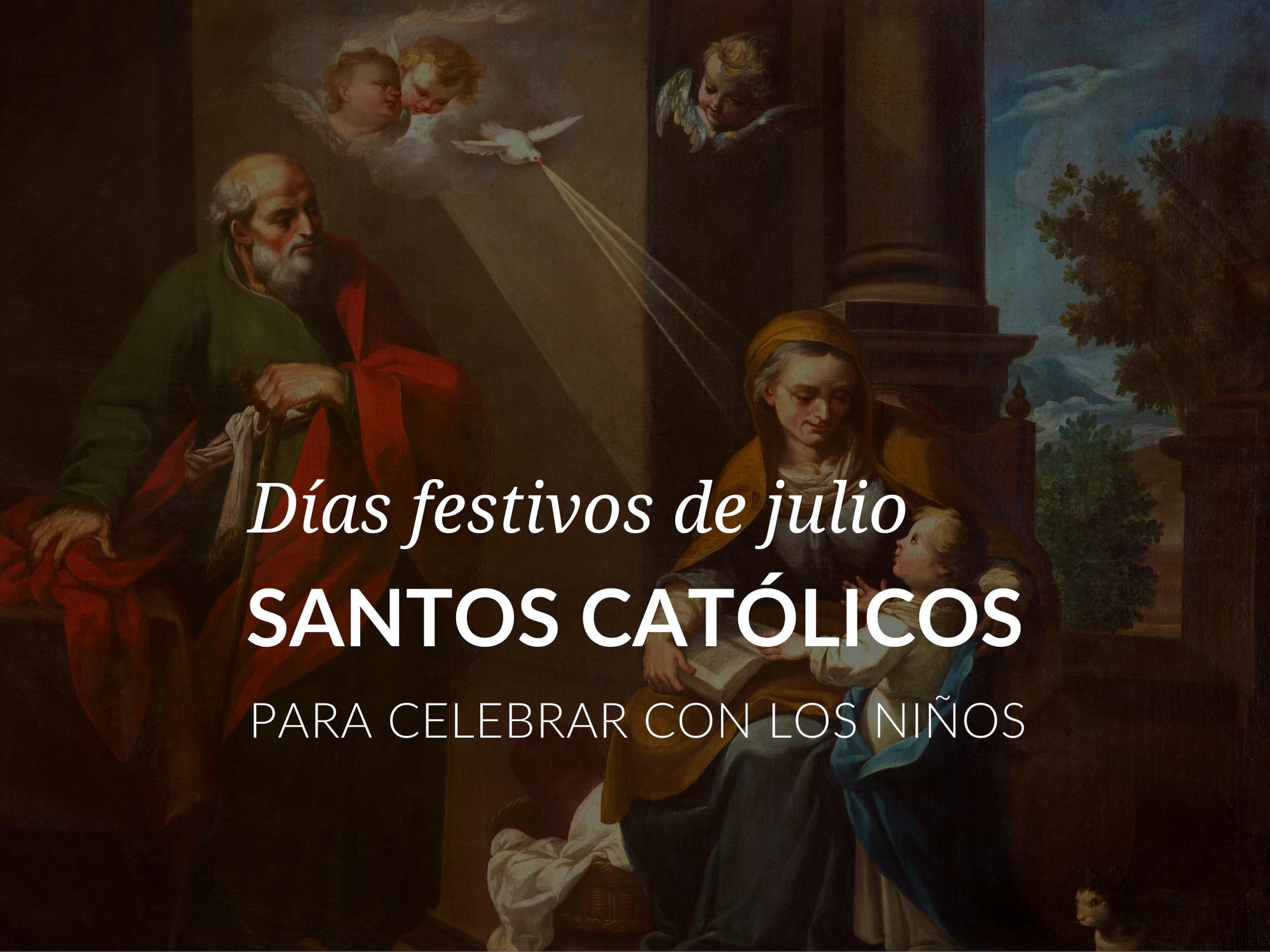 Dias festivos de julio – Santos catolicos para celebrar con los ninos