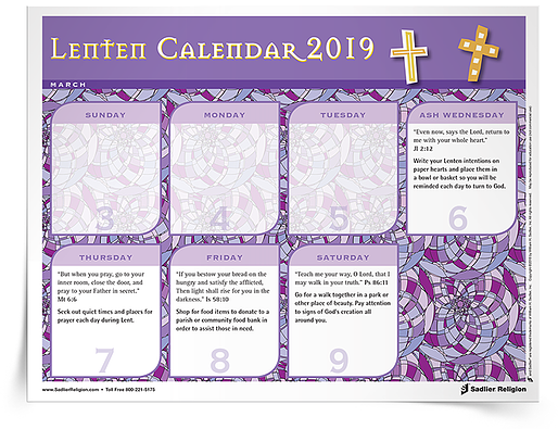 Designed for families, Sadlier's Lenten Calendar offers a Scripture passage for reflection and a suggestion for an action, prayer, or contemplation for each day of the Lenten season. Download the 2019 Lenten Calendar and share it with the families in your religious education program.