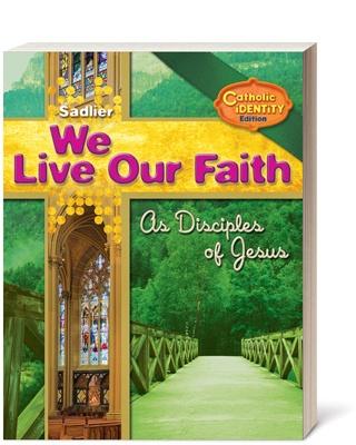 We Live Our Faith Catholic Identity Edition