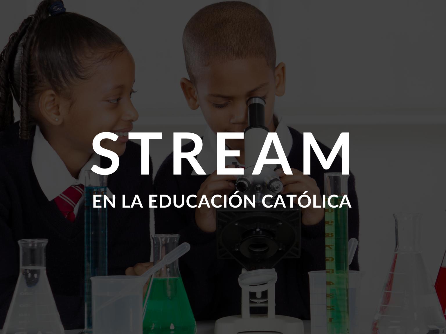 STREAM-en-la-educacion-catolica