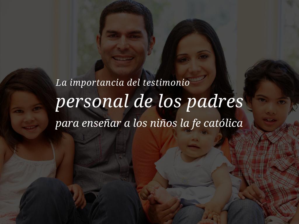 Ser-una-familia-de-fe-testimonia-de-los-padres-ensenar-a-los-ninos-le-fe-catolica