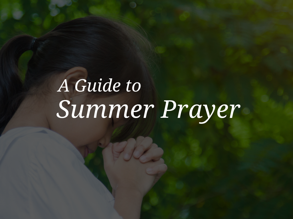 The more we pray, the closer we are to God who loves us. We should be able to find time every day to pray in some way to our loving God. Download a FREE kit of various summer prayers that can be used at home, in the classroom or parish to encourage  praying all summer long!