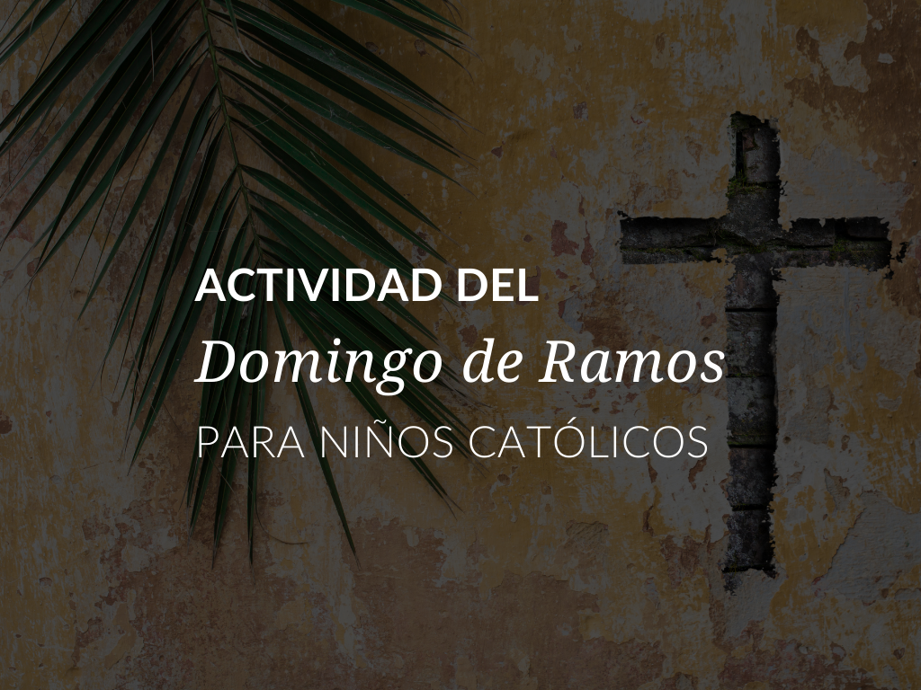 actividad-del-domingo-de-ramos-para-ninos-catolicos-1