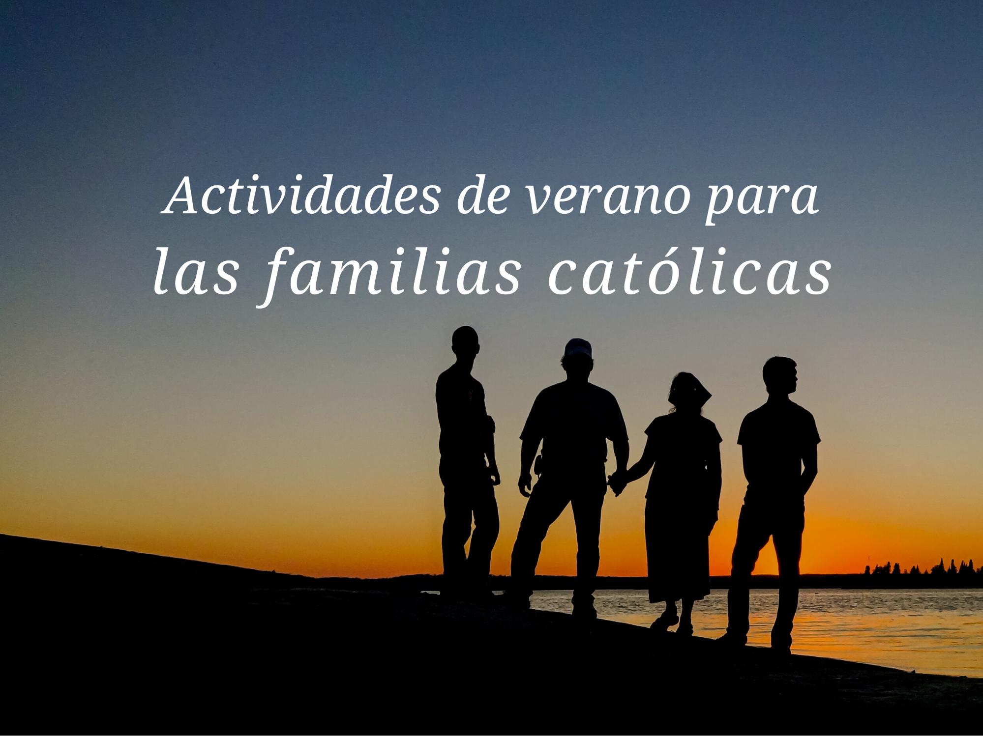 actividades-de-verano-para-las-familias-catolicas