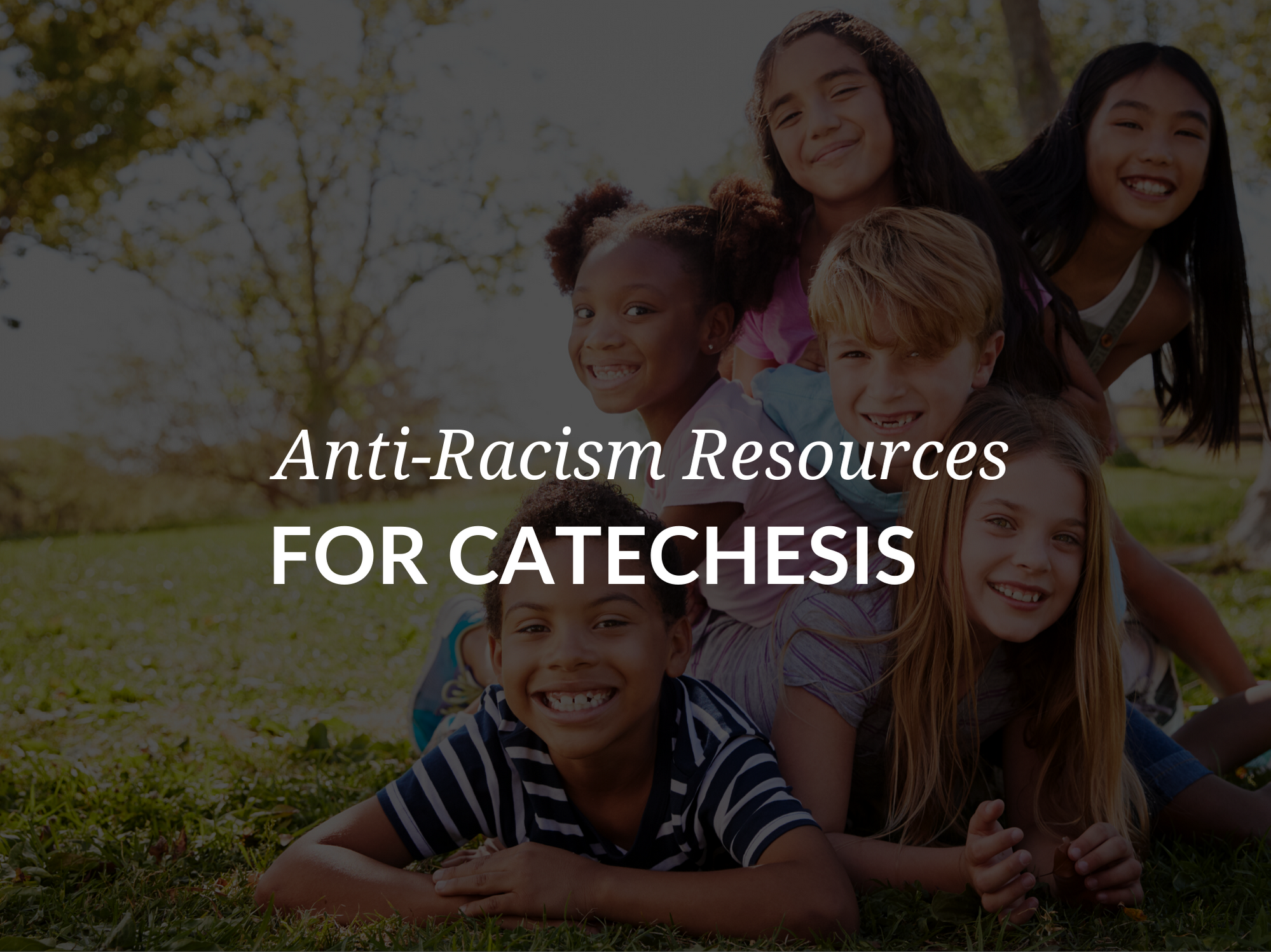 anti-racism-resources-for-catechesis-and-catholic-faith-formation