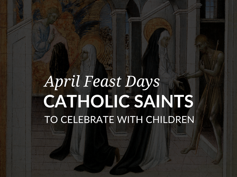 april-feast-days-catholic-saints-for-kids