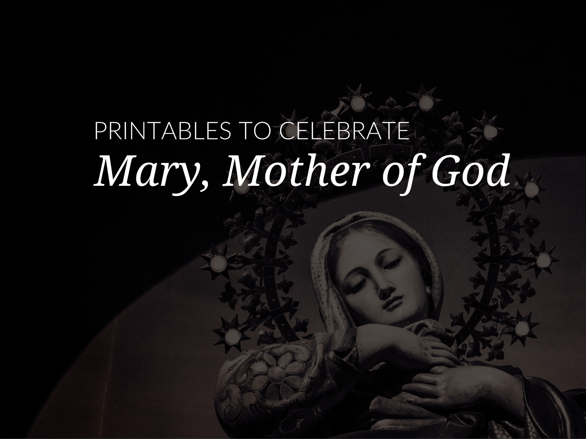 Free printable Mary, Mother of God Activities and Prayers