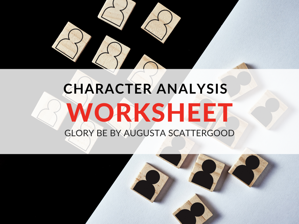 character-analysis-worksheet-glory-be-by-augusta-scattergood-activity