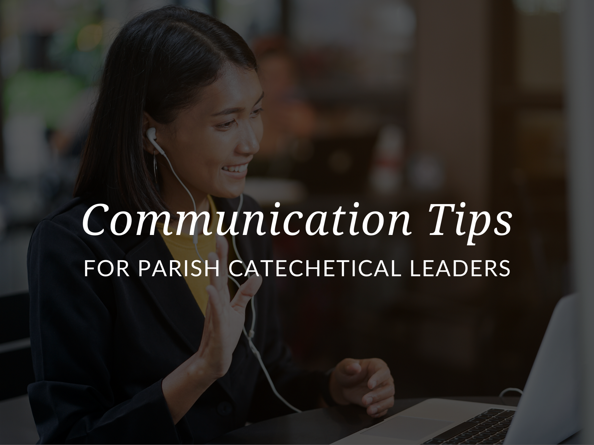communication-tips-for-directors-of-religious-education-parish-leaders