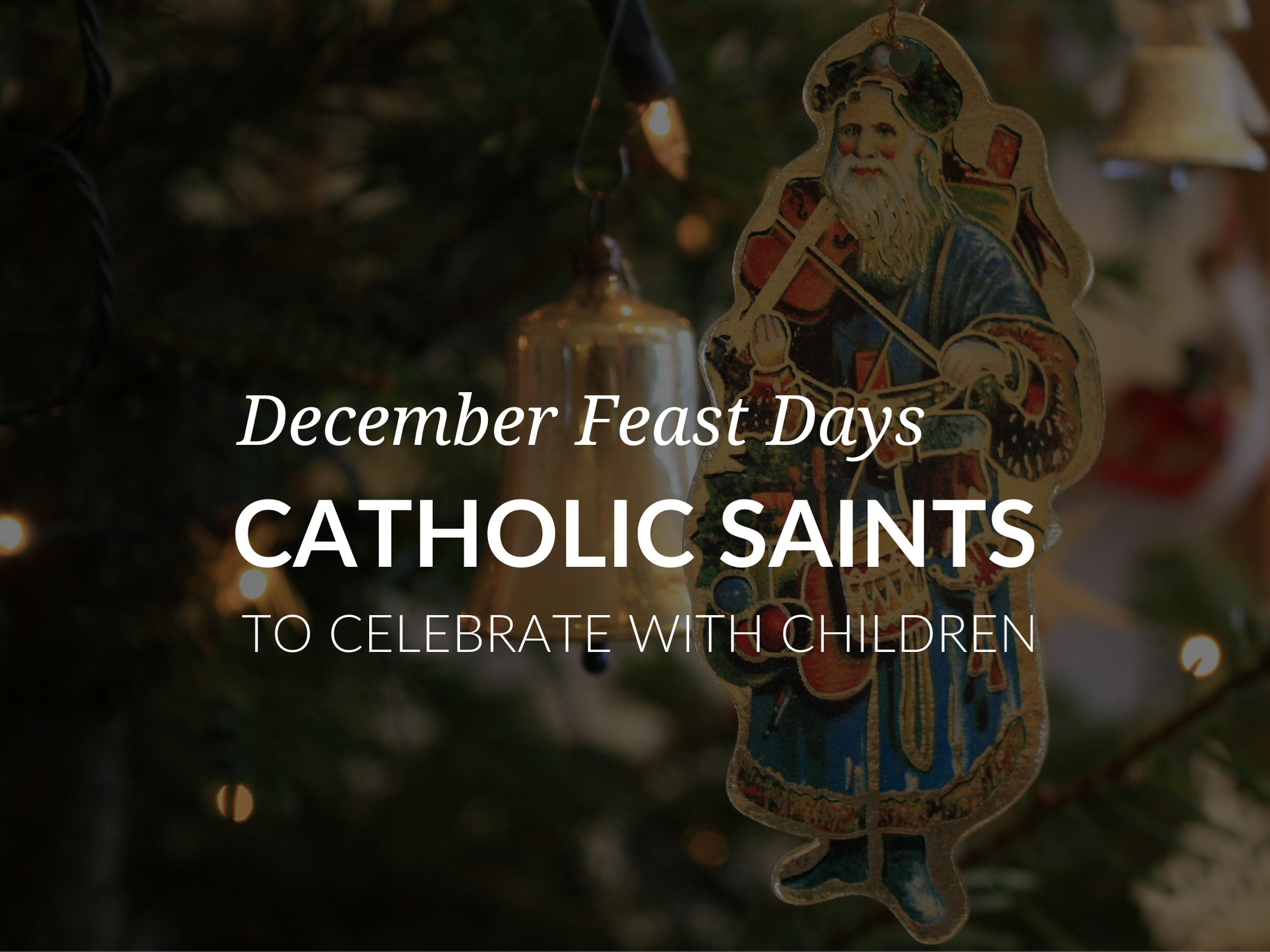 december-feast-days-catholic-saints-celebrate-with-kids