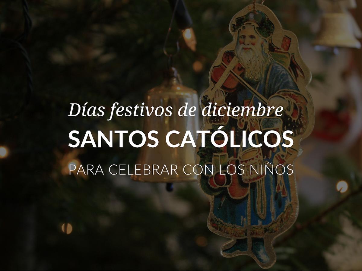 dias-festivos-de-diciembre-santos-catolicos-para-celebrar-con-los-ninos