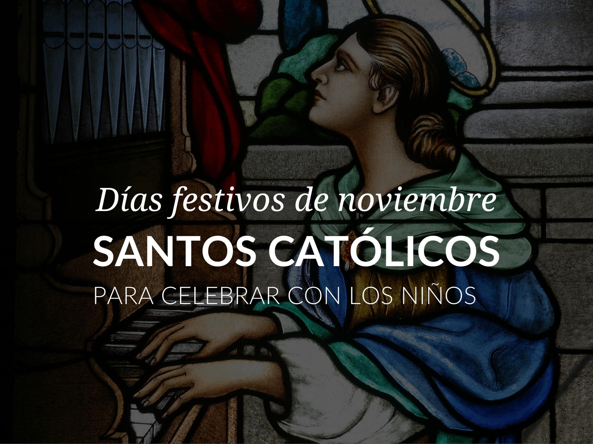 dias-festivos-de-noviembre-santos-catolicos-para-celebrar-con-los-ninos