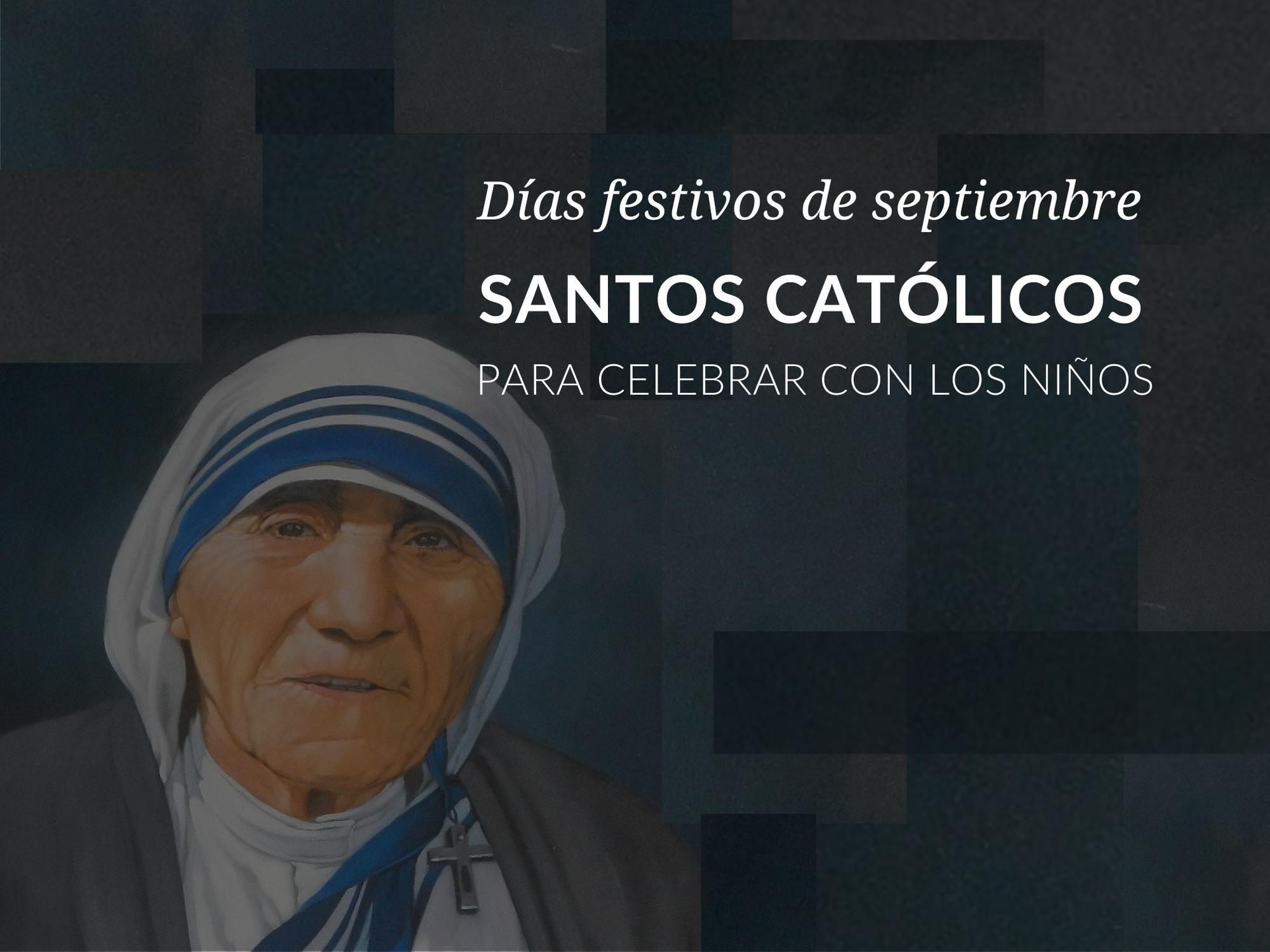 dias-festivos-de-septiembre-sanots-catolicos-para-celebrar-con-los-ninos