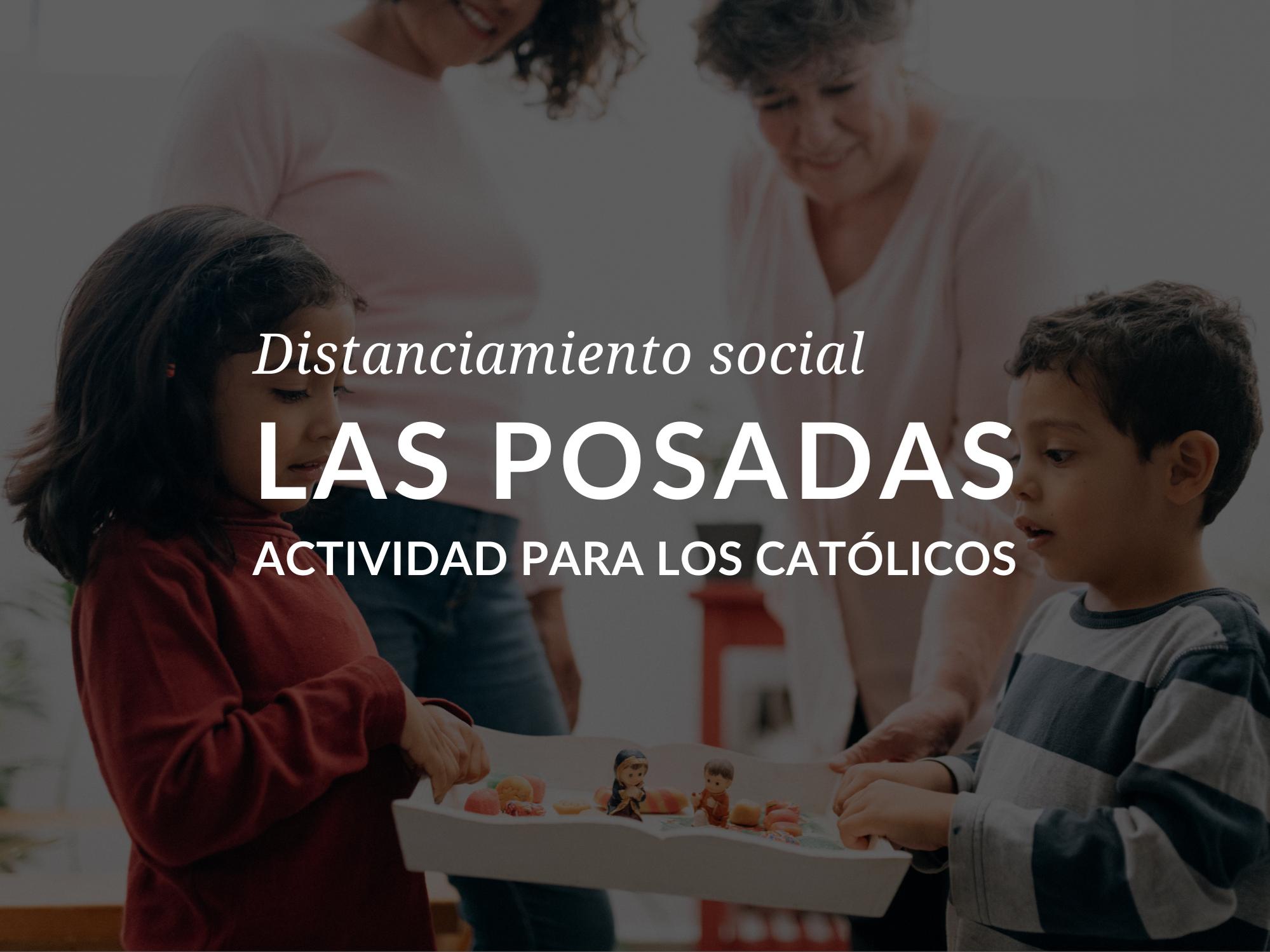 distanciamiento-social-las-posadas-actividad-para-los-catolicos
