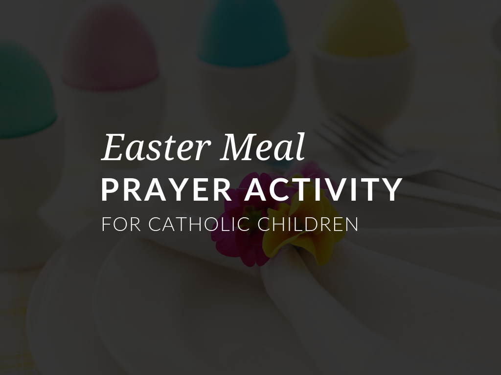 Download an Easter table prayer and activity for Catholic children that highlight the signs of new life that we experience during Easter and our new life in Jesus Christ. Download available in Spanish and English.