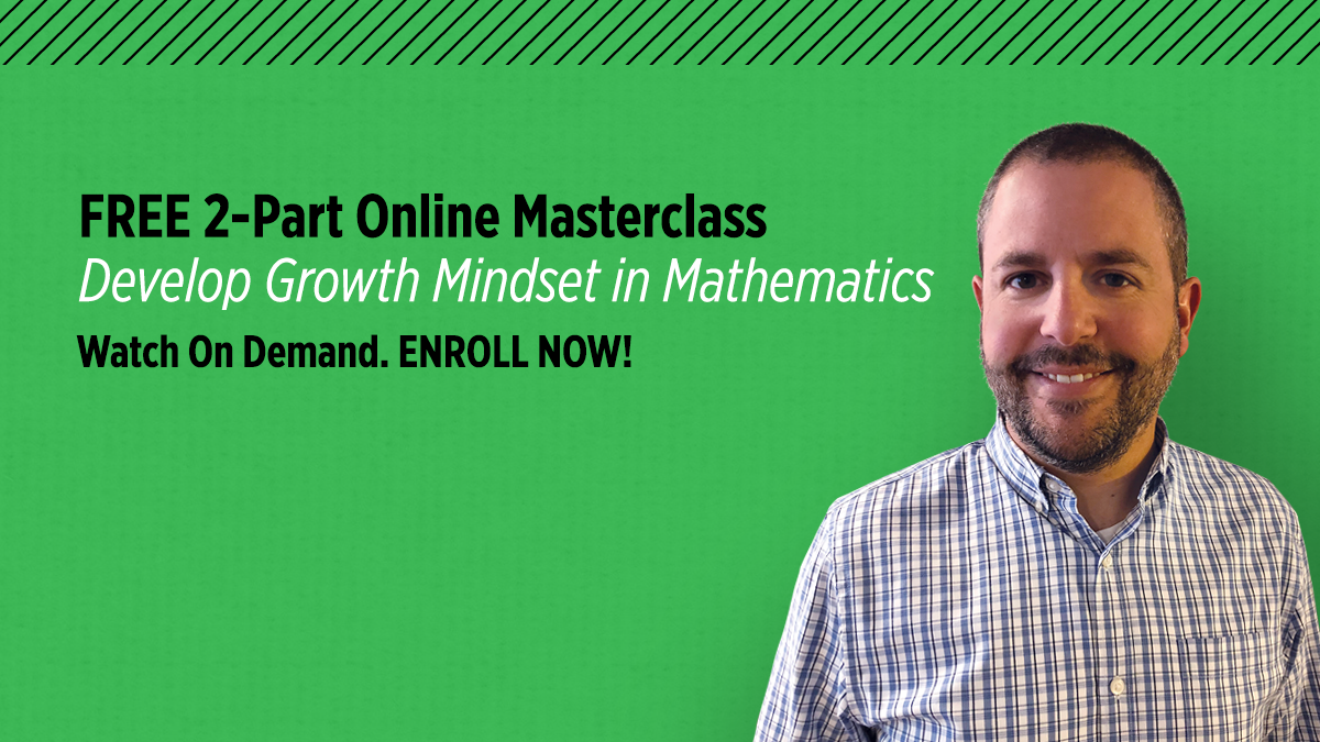 I am excited to announce that my friend and colleague, Matthew Beyranevand, has a free ON DEMAND Develop Growth Mindset in Mathematics Masterclass. If you would like to see how you can further your own journey from being a fixed-mindset teacher to a growth-mindset teacher, enroll now!