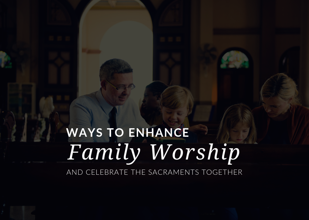 Enhance your family worship despite the challenges that parents often face when bringing kids to Mass and the sacraments!
