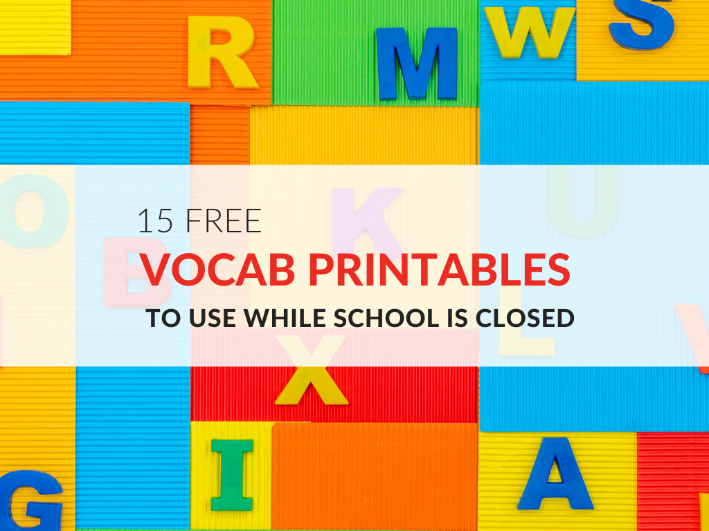 15 free vocabulary printables students can use at home to learn words while school is closed >>> COVID-19 remote learning