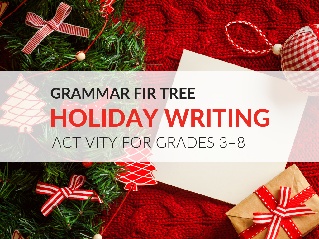 Writing About the Holidays – With the Grammar Fir Tree Writing Activity students will see that writing about the holidays can be both fun and an opportunity to hone their writing and grammar skills.