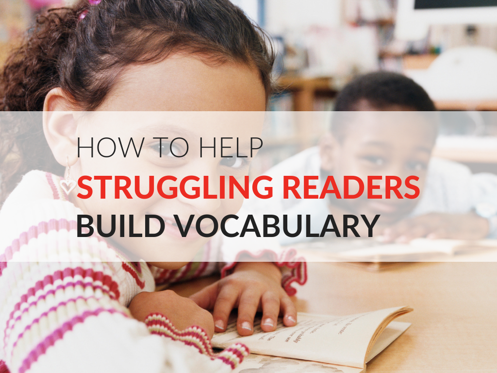 how-to-help-struggling-readers-build-vocabulary