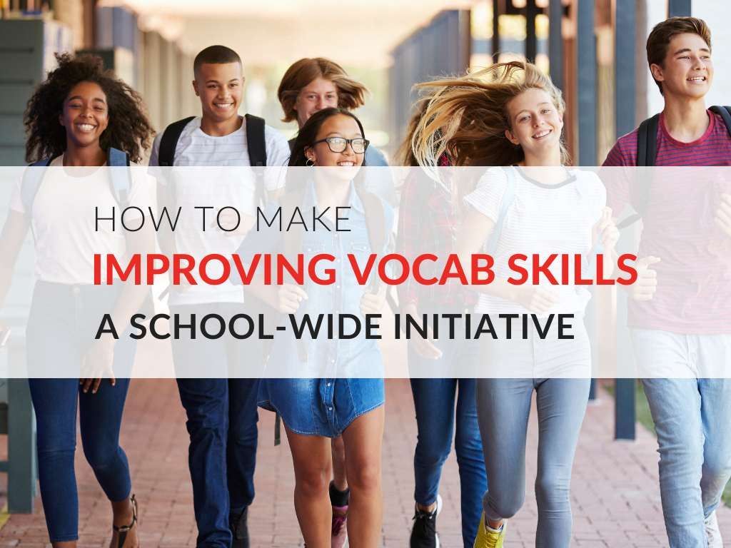 how-to-make-improving-vocabulary-skills-a-school-wide-initiative