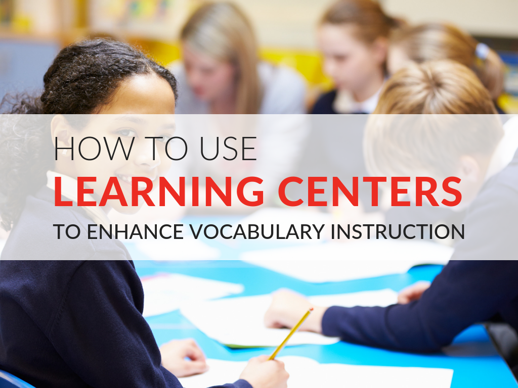 how-to-use-learning-centers-to-enhance-vocabulary-instruction