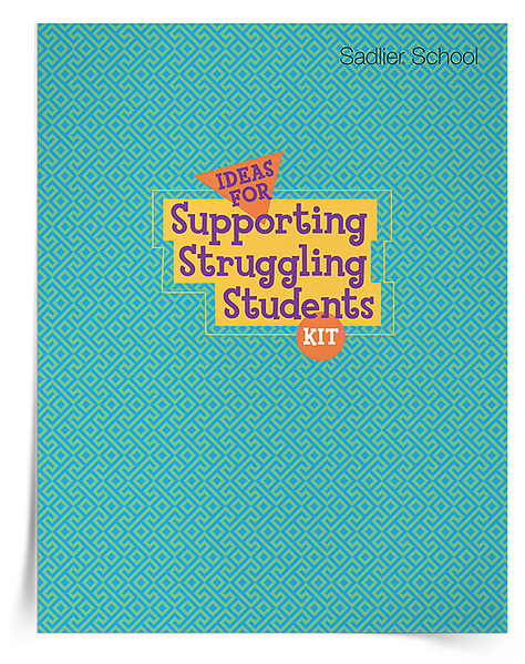 Additionally, Sadlier School has an Ideas for Supporting Struggling Students Kit that can be downloaded (free of charge!). Getting those students restarted will help every student..