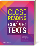 Close Reading of Complex Texts  For Grades 6–8