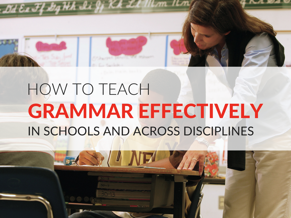 how-to-teach-grammar-effectively-in-schools-and-across-disciplines