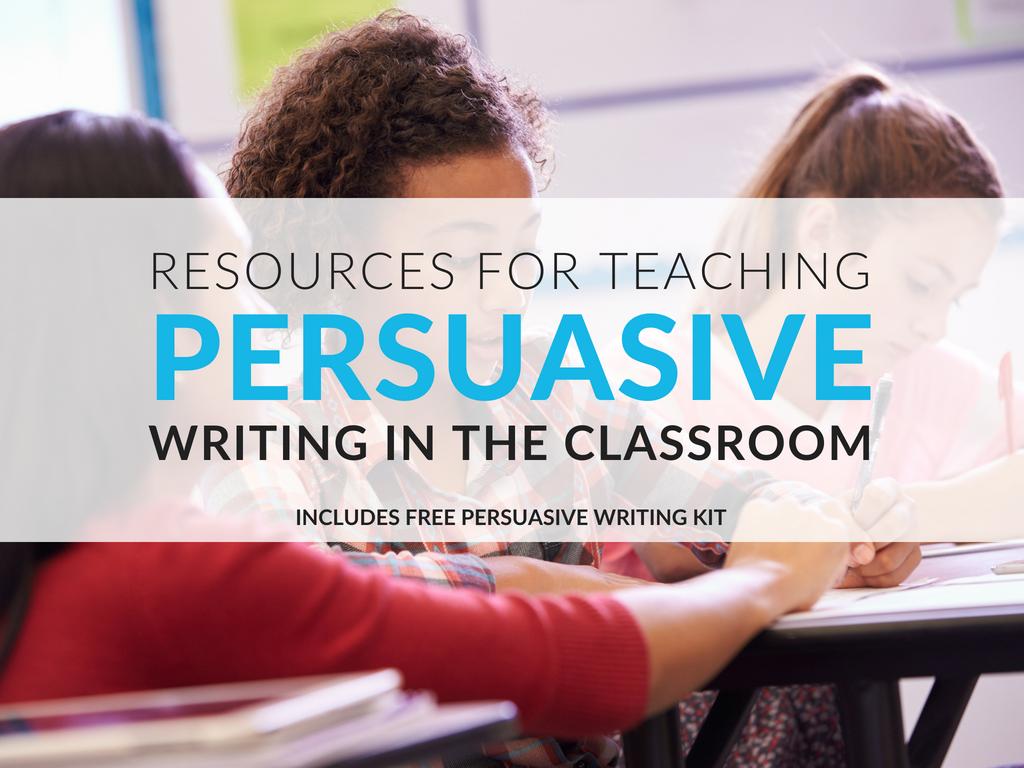 teaching-persuasive-writing-and-persuasive-writing-activities-kit