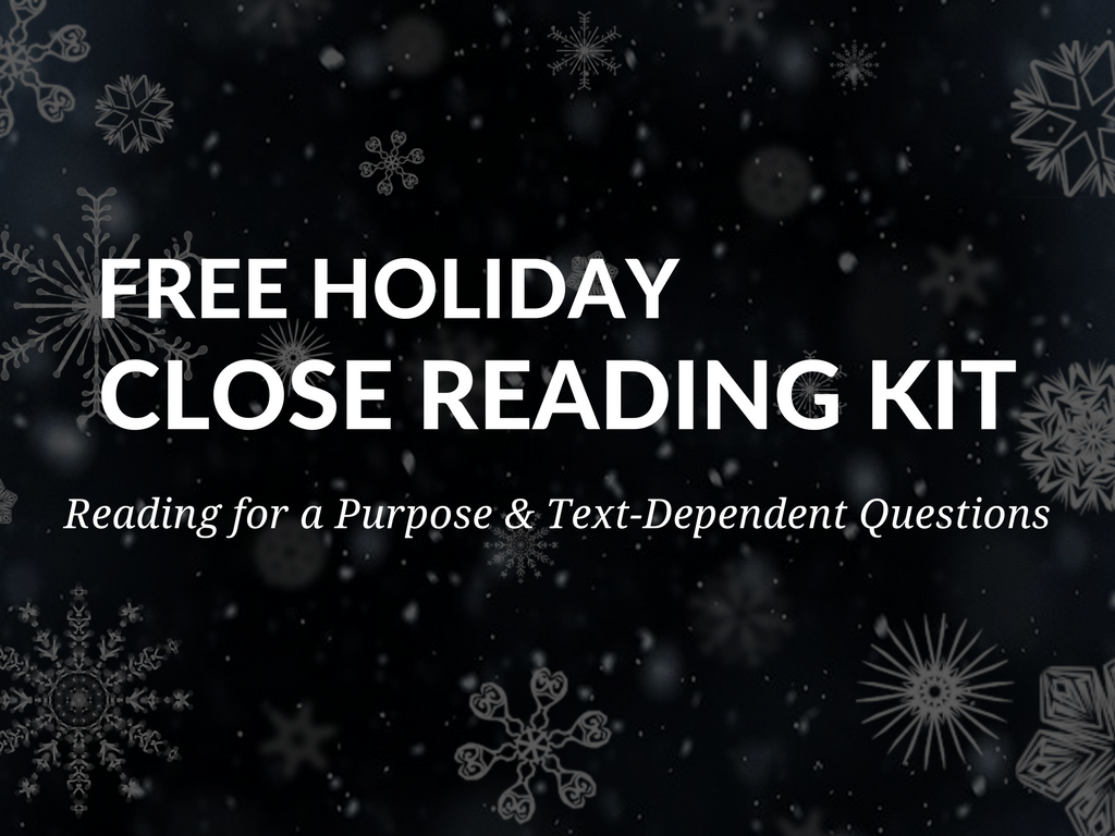Don't let the approaching holidays take away from student learning! Use the time of year to engage students in practicing close reading of complex text with a holiday theme.  Download a Holiday Close Reading Kit filled with activities that will have students analyze seasonal texts by answering text-dependent questions! close-reading-for-a-purpose-text-dependent-questions.png