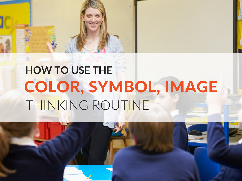 This article outlines how educators can use the CSI– Color, Symbol, Image Thinking Routine to engage students in visible thinking and includes a printable graphic organizer!