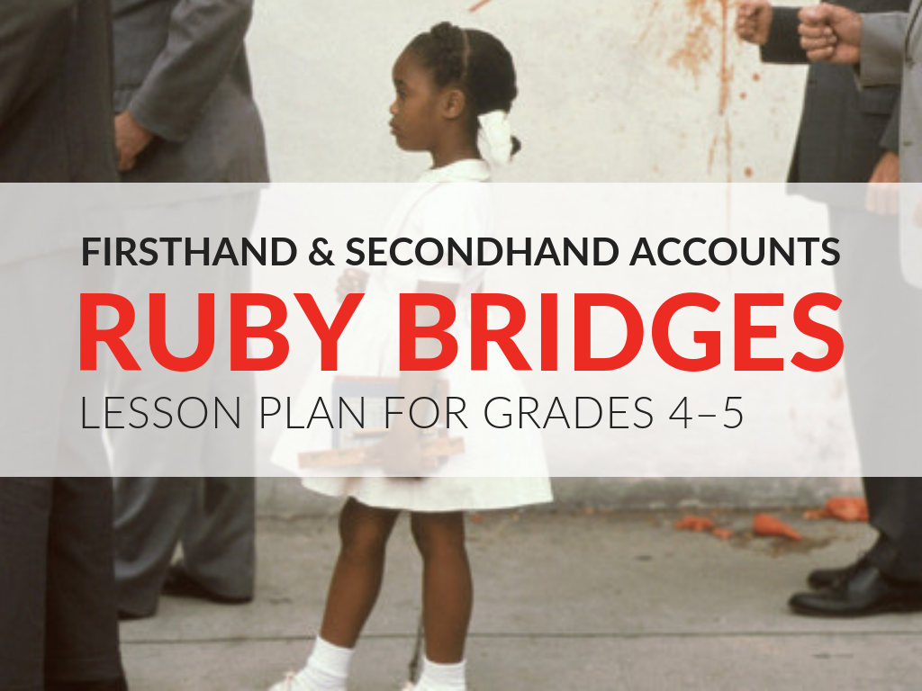 firsthand-and-secondhand-accounts-ruby-bridges-lesson-plans