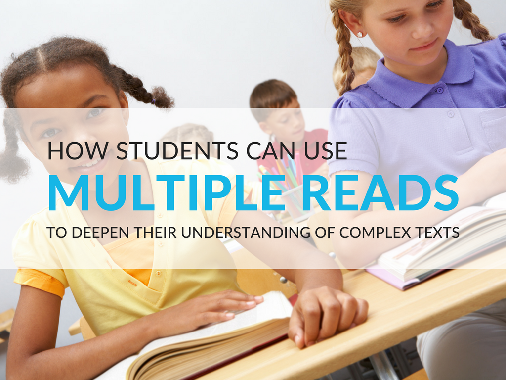 Having your students do multiple reads of a text (that is, re-reading more closely with a specific purpose for each read) is an excellent way to deepen their understanding of the meaning of text! Help students master complex texts using multiple reads. Multiple reads of a text is a critical component to Close Reading Lessons.