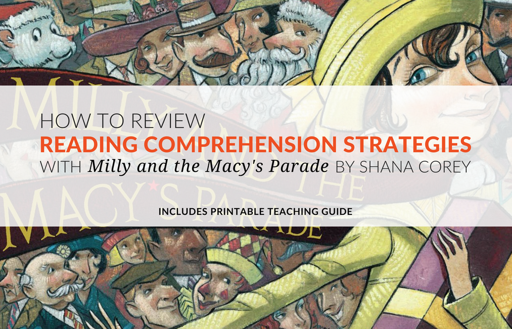 """I used Milly and the Macy's Parade to review """"comprehension reading strategies"""" with my students. Comprehension reading strategies help students stay engaged and think about what they are reading. Today I'm sharing the printable Thanksgiving reading comprehension guide I created for Milly and the Macy's Parade by Shana Corey. This worksheet lists each reading comprehension strategy and then notes the corresponding book page and teaching point for that strategy!  Download the guide now and begin reviewing comprehension strategies today!"""