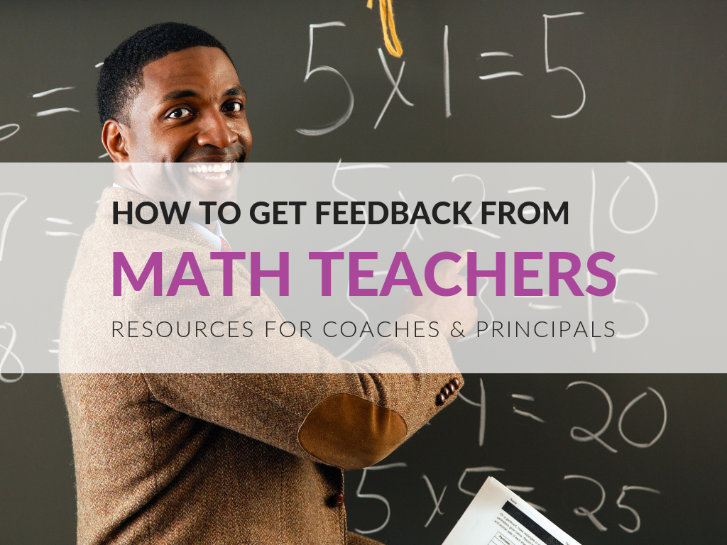 In this article, you will find three ways that principals and math coaches can get feedback from mathematics teachers. We will be looking at math survey questions for teachers, principal evaluation forms for teachers, and conversation prompts.  get-feedback-from-math-teachers-resources-for-principals-and-math-coaches-survey