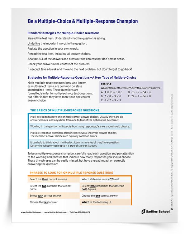 Math-multiple-response questions, also known as multi-select items, are common on state standardized tests. These questions are formatted similar to multiple-choice test questions, but differ in that they have more than one correct answer choice. Download this tip sheet for elementary students!math-multiple-choice-test-taking-strategies-tip-sheet-750px.png