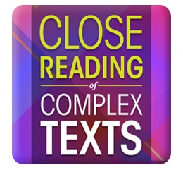 Close Reading of Complex Texts Intreractive Edition