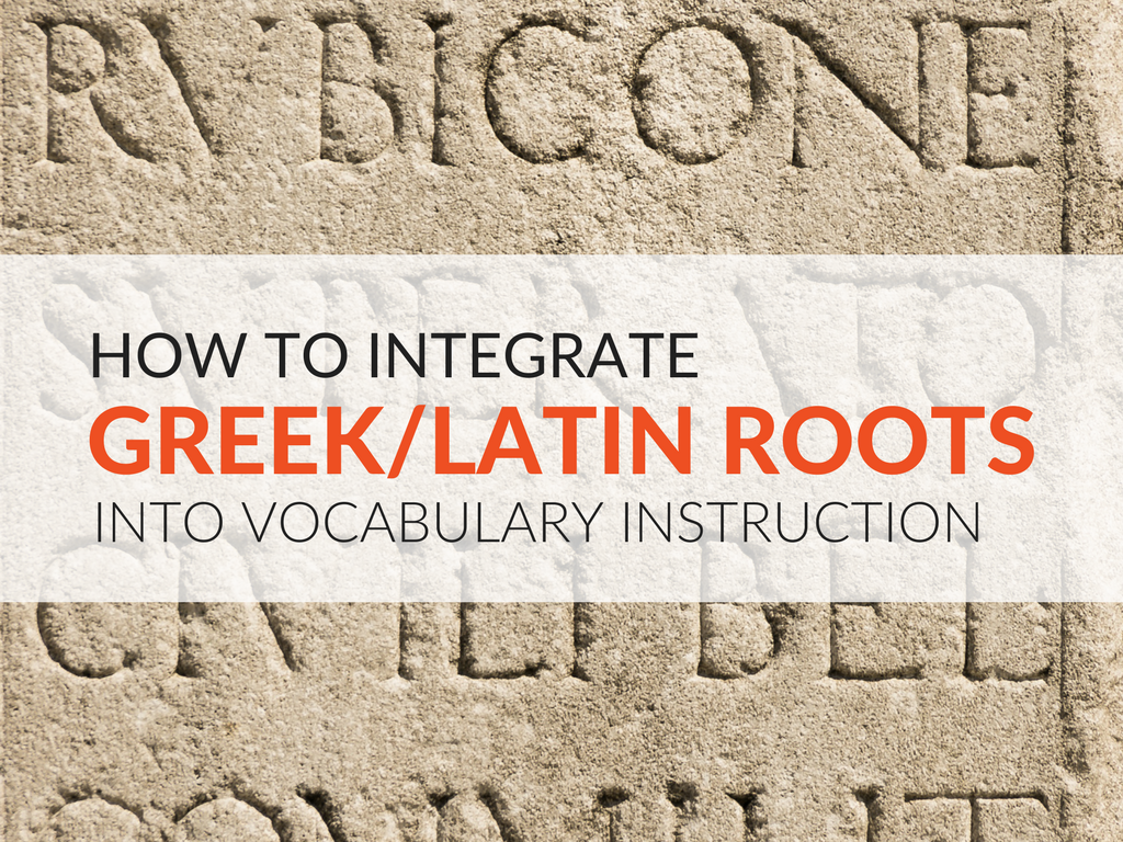 Name Root: 8 Ways To Integrate Greek/Latin Roots Into Vocabulary Routines