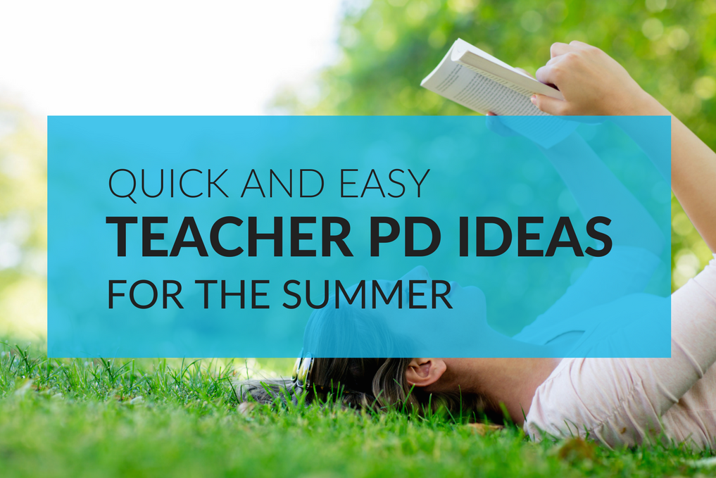 Despite the many benefits of professional development in the summer, teachers can have a hard time finding opportunities and the time to complete activities.  To help alleviate any and all issues surrounding summer PD, I've created a few lists to help teachers and districts.
