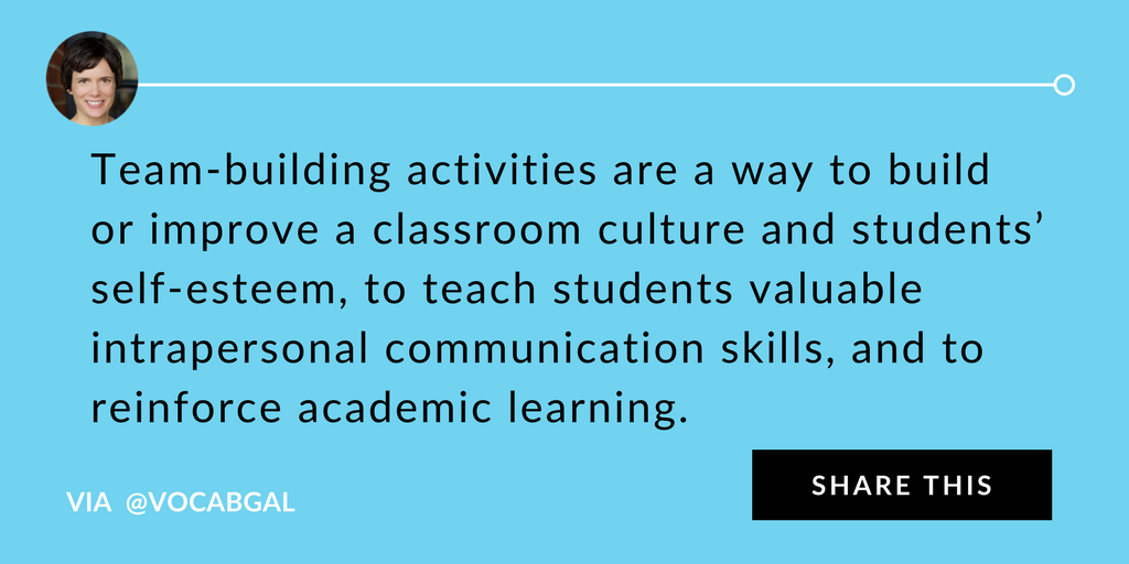 Team-building activities are a way to build or improve a classroom culture and students' self-esteem, to teach students valuable intrapersonal communication skills, and to reinforce acedemic learning.