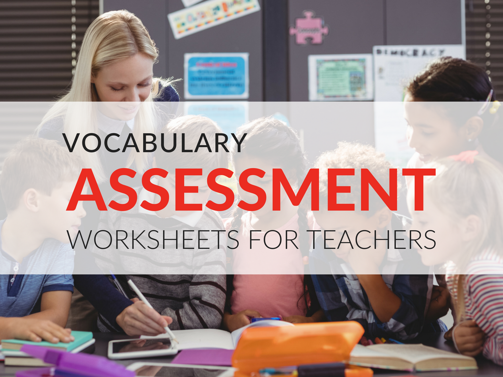 Download two worksheets that will facilitate traditional vocabulary assessment and academic vocabulary assessment.