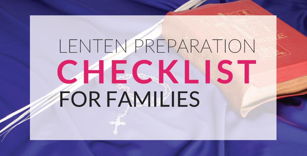 A Lenten Preparation Checklist For Families